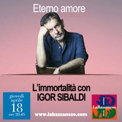 L`immortalità con Igor Sibaldi. Eterno Amore.