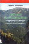 100 anni in 12 escursioni. Itinerari storici sull'Altopiano di Asiago.