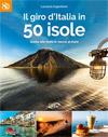 Il giro d'Italia in 50 isole. Guida