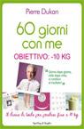 60 giorni con me. Obiettivo: 10 kg. Il diario di bordo per perdere da 3 a 10 kg