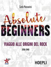 Absolute beginners. Viaggio alle origini del rock.