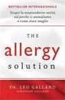 The allergy solution. Scopri la sorprendente verità sul perché ci ammaliamo e come stare meglio