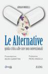 Le alternative. Guida critica alle cure non convenzionali