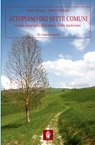 Altopiano dei Sette Comuni. Guida ai luoghi, alla storia e alle tradizioni. 30 itinerari facili