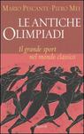Le antiche Olimpiadi. Il grande sport nel mondo classico.