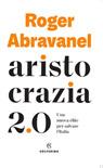 Aristocrazia 2.0. Una nuova élite per salvare l'Italia