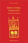 Breve storia di Bassano ad uso dei Foresti.