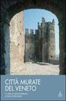 Città murate del Veneto. Scacchieri fortificati medievali: un sistema regione