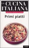 La cucina italiana. Primi piatti