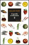 Cuochi si diventa. 2.Le ricette e i trucchi della buona cucina italiana di oggi