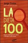La dieta 100. Impara a distinguere le calorie e dimagrisci senza sforzo