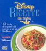 Disney. Ricette da fiaba. 101 ricette di un grande chef ispirate ai più bei film