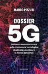 Dossier 5G. Inchiesta non autorizzata sulla rivoluzione tecnologica destinata a cambiare la nostra esistenza