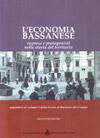 L'economia bassanese. Imprese e protagonisti nella storia del territorio.