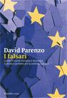 I falsari. Come l'Unione europea è diventata il nemico perfetto per la politica italiana