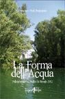 La Forma dell'Acqua. Pellegrinaggio a risalire la Brenta 2012