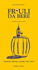 Friuli da bere - Viaggio nei territori: le aziende, i vini, i prezzi
