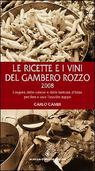 Le ricette e i vini del gambero rozzo 2008. I segreti delle osterie e trattorie d'Italia per fare in casa l'insolita zuppa