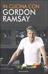 In cucina con Gordon Ramsay.