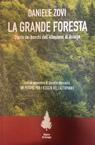 La grande foresta. Storia dei boschi dell'Altopiano di Asiago.