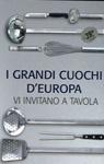 I GRANDI CUOCHI D`EUROPA VI INVITANO A TAVOLA