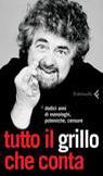 Tutto il Grillo che conta. Trent`anni di monologhi, polemiche, censure