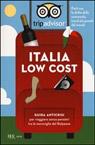 Italia low cost. Guida anticrisi per viaggiare tra le meraviglie del bel paese