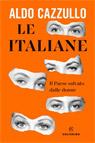 Le italiane. Il Paese salvato dalle donne.