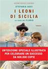 I leoni di Sicilia. La saga dei Florio. Ediz. speciale Illustrata.