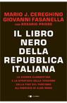 Il libro nero della Repubblica italiana. La guerra clandestina e la strategia della tensione dalla fine del fascismo all'omicidio di Aldo Moro