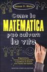 Come la matematica può salvarti la vita.