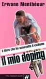 Il mio doping. Il libro che ha sconvolto il ciclismo - con all`interno il casso Pantani del 99