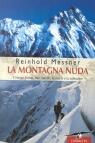La montagna nuda.Il Nanga Parbat, mio fratello, la morte e la solitudine