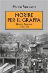 Morire per il Grappa. Monte Asolone 1917-1918.