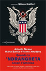 Quando la 'ndrangheta scoprì l'America. 1880-1956. Da Santo Stefano d'Aspromonte a New York, una storia di affari, crimini e politica