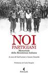 Noi, Partigiani.Memoriale della Resistenza italiana
