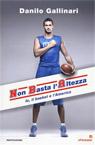 NBA Non Basta l'Altezza. Io, il basket e l'America.