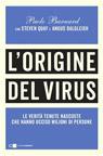 L'origine del virus. Le verità tenute nascoste che hanno ucciso milioni di persone