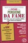 Manuale di sopravvivenza per evitare una pensione da fame