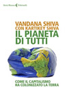 Il pianeta di tutti. Come il capitalismo ha colonizzato la Terra.