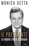 Il Presidente. La nuova Italia di Draghi