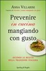Prevenire in cucina mangiando con gusto.