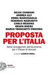 Proposta per l'Italia. Sette protagonisti dell'economia per il Paese di domani.