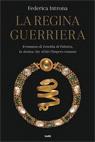 La regina guerriera. Il romanzo di Zenobia di Palmira, la donna che sfidò l'Impero romano