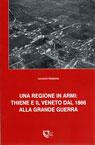 Una regione in armi: Thiene e il Veneto dal 1866 alla Grande Guerra