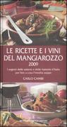 Le ricette e i vini del Mangiarozzo 2009. I segreti delle osterie e delle trattorie d'Italia per fare a casa l'insolita zuppa
