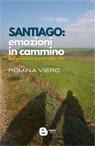 Santiago: emozioni in cammino. Nel cammino come nella vita