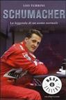 Schumacher. La leggenda di un uomo normale