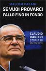 Se vuoi provarci, fallo fino in fondo. Claudio Ranieri.