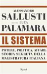Il sistema. Potere, politica affari: storia segreta della magistratura